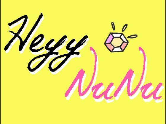 Heyy NuNu